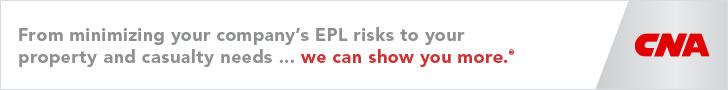 Sponsored by: CNA Insurance. From minimizing your company's EPL risks to your property and casualty needs. We Can Show You More. Click To Learn More.