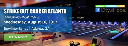 Sponsored by: City of Hope. Strike Out Cancer Atlanta. Wednesday, August 16, 2017. Bowlmor Lanes | Atlanta, GA. Click here for more information.
