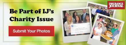 Sponsored by: Insurance Journal. Submit Your Photos and Be Part of IJ's Charity Issue. Click here for more information.