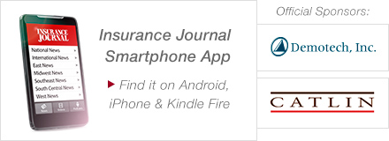 Sponsored by: Demotech and Catlin. Want News on the Go? Insurance Journal now available on the iPhone, Android and Kindle - Download it free today! Click here for more information.