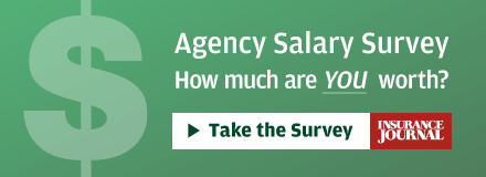 Take Insurance Journal's Agency Salary Survey. How much are YOU worth? Click here for more information.