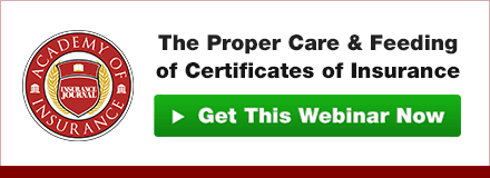 On Demand Webinar: The Proper Care and Feeding of Certificates of Insurance. Click here for more information.