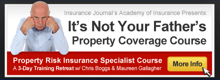 Sponsored by: IJ Academy. It's Not Your Father's Property Coverage Course. A 3-Day Training Retreat with Chris Boggs and Maureen Gallagher. Click here for more information.