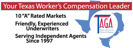 Sponsored by: Tejas American General Agency. Your Texas Worker's Compensation Leader. 10 'A' Rated Markets. Friendly, Experienced Underwriters. Serving Independent Agents Since 1997. Click here for more information.